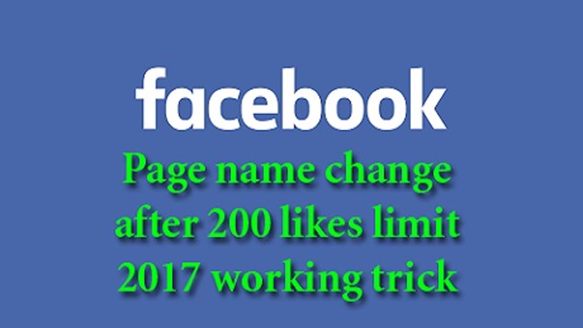 change facebook page name after 200 likes