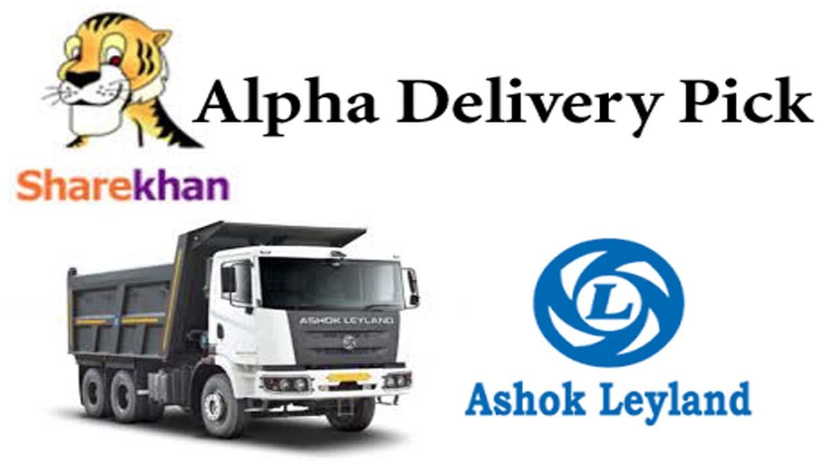 Sharekhan Alpha Delivery Pick- ASHOK LEYLAND Share Price Analysis