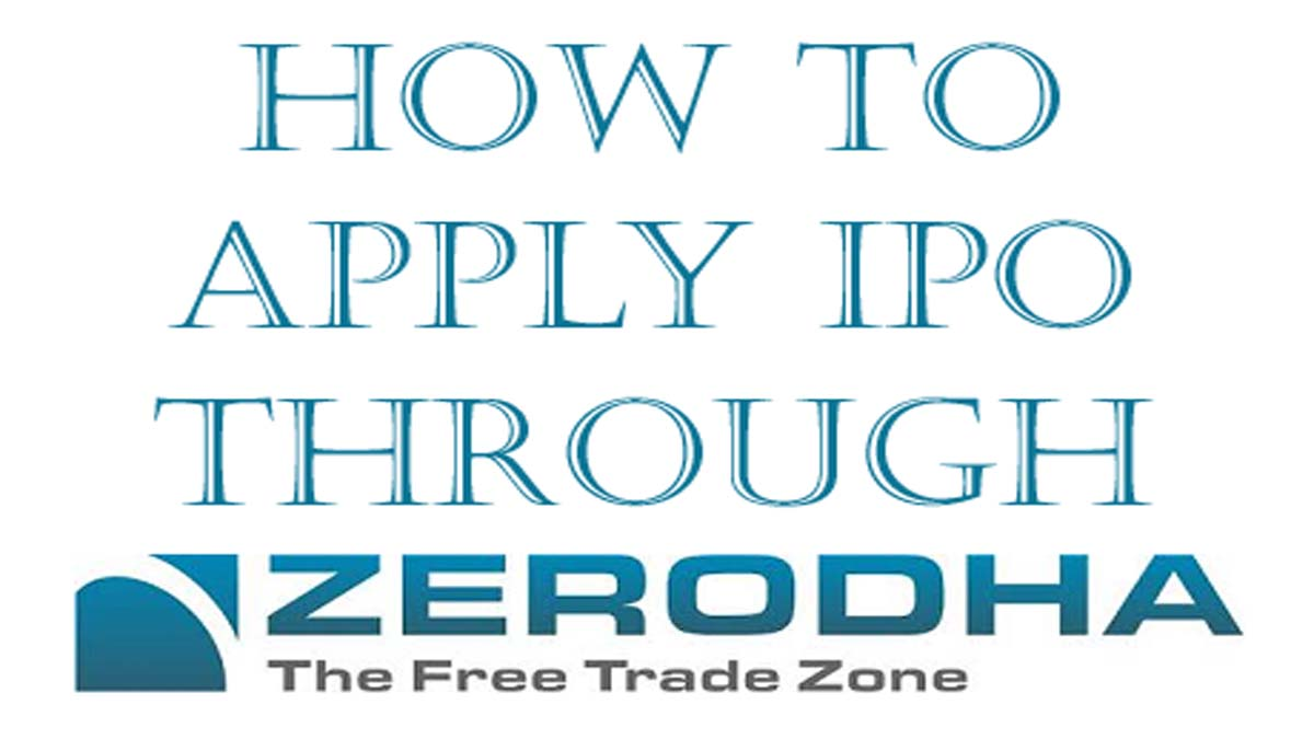 Step-By-Step Guide To Apply IPO Through Zerodha With Netbanking