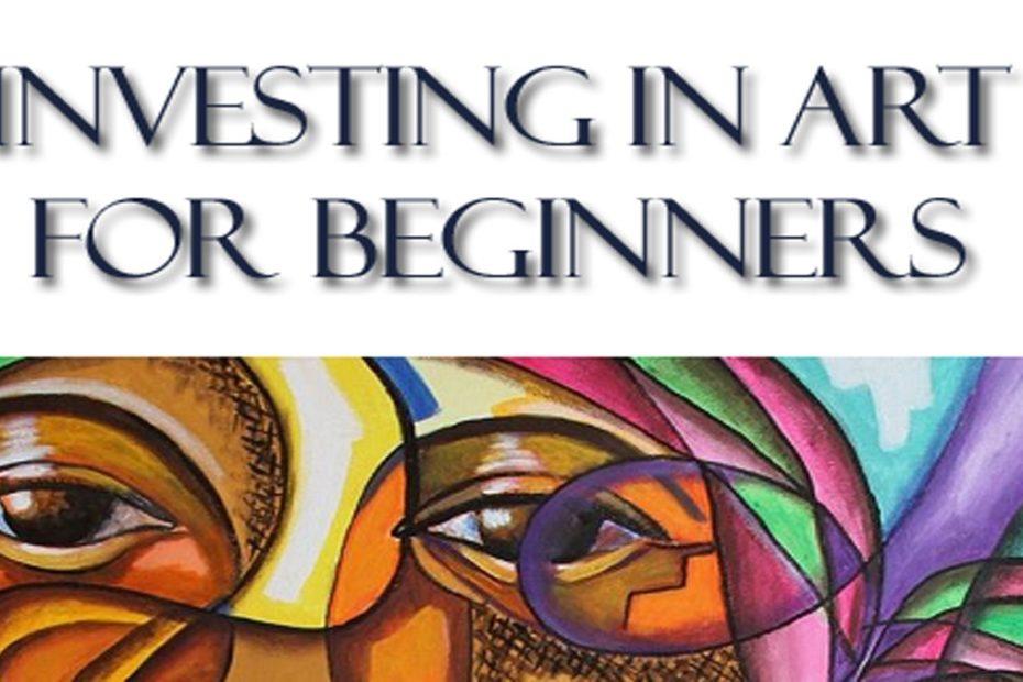 Investing In Art For Beginners