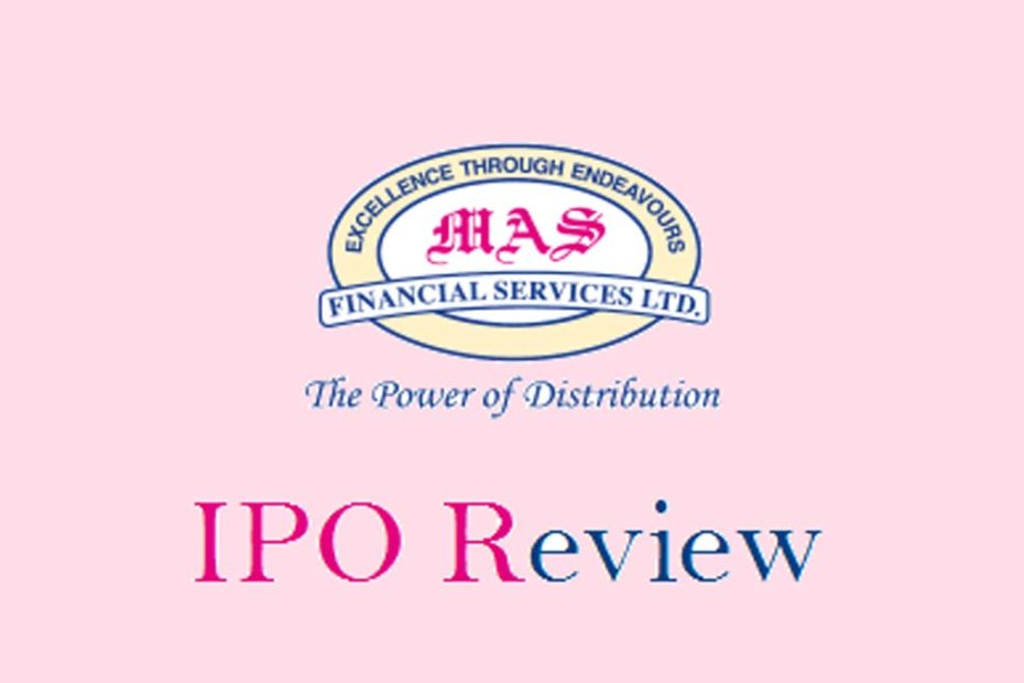 MAS Financial Services Ltd IPO Review