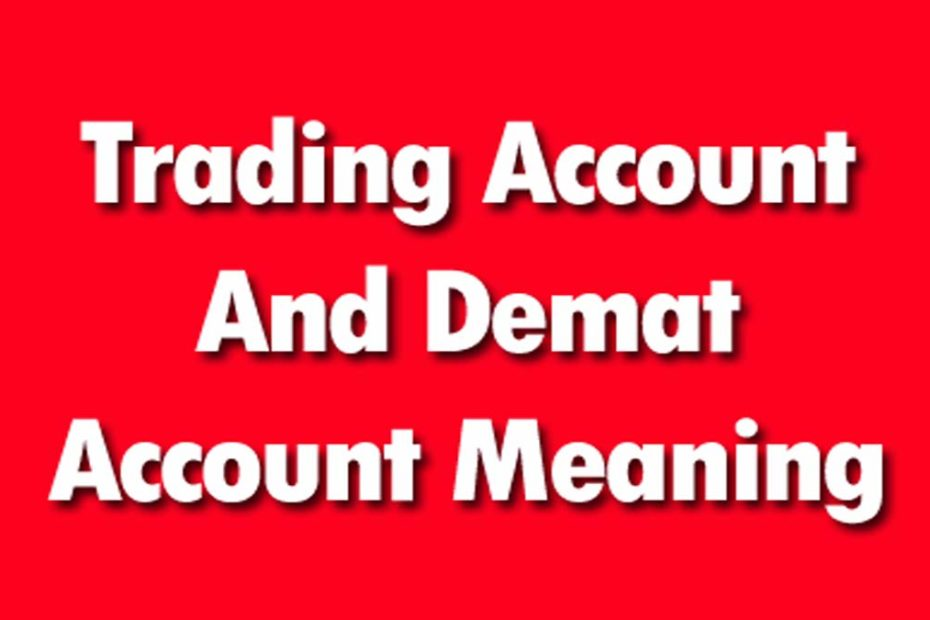 Trading-Account-And-Demat-Account-Meaning New