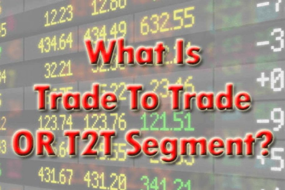 Trade To Trade Segment Meaning