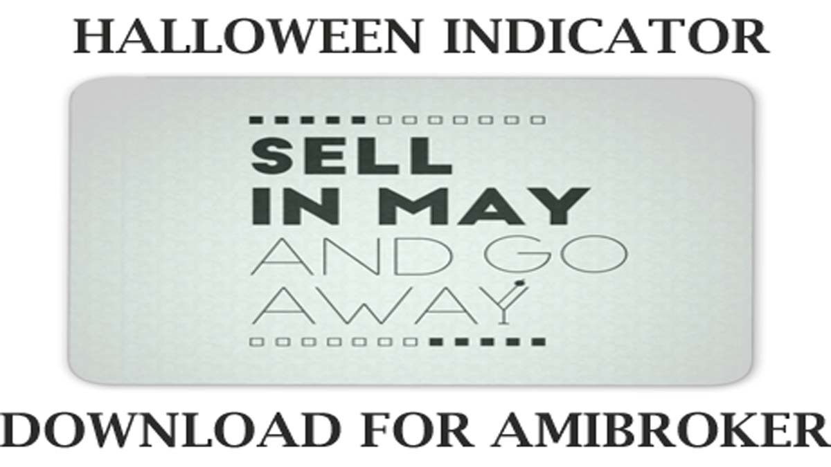 Halloween Indicator – Sell In May And Go Away