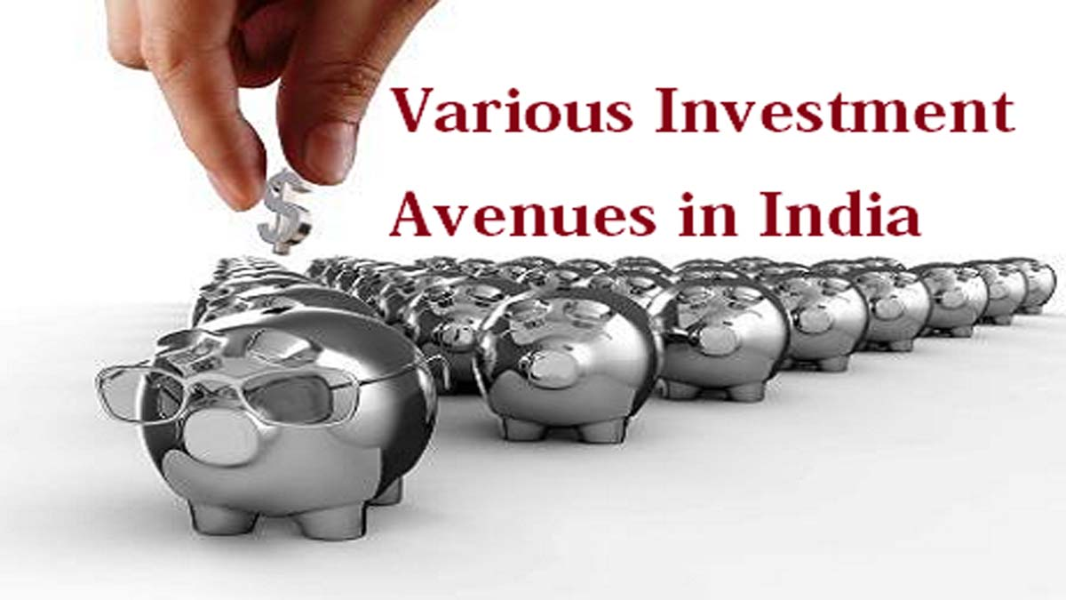 Various Investment Avenues Available in India