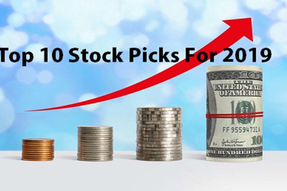 Top 10 Stock Picks For 2019