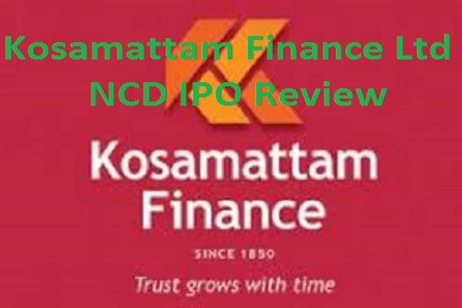 Kosamattam Finance Ltd NCD IPO review