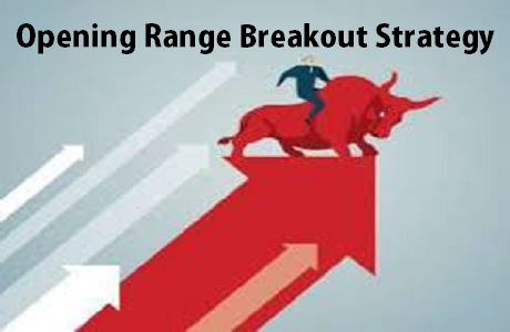Steps to Trade on Opening Range Breakout Strategy
