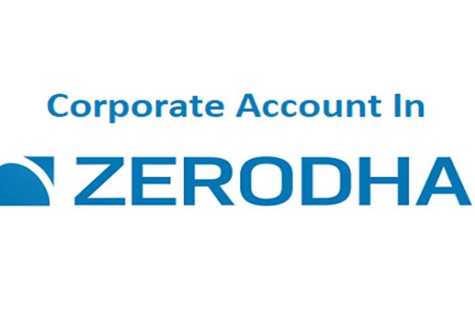 Corporate Account In Zerodha