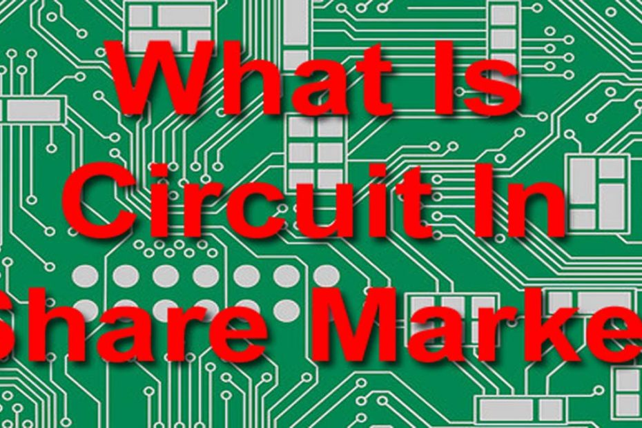 Circuit In Share Market