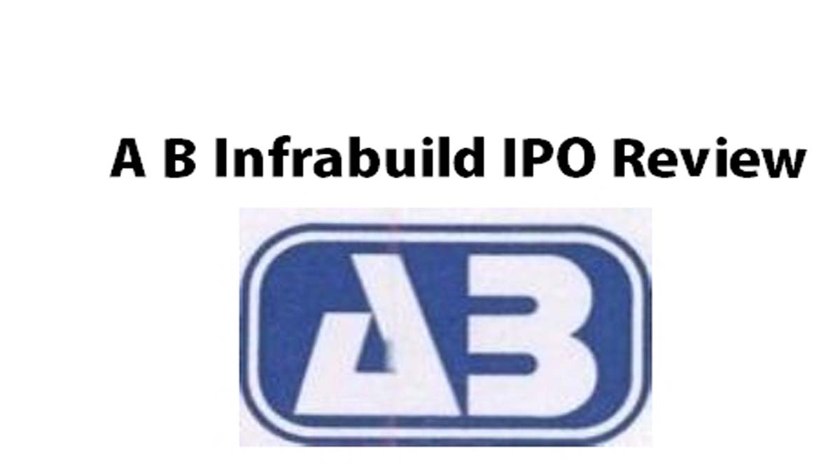 A B Infrabuild IPO Review, price, issue details, DRHP
