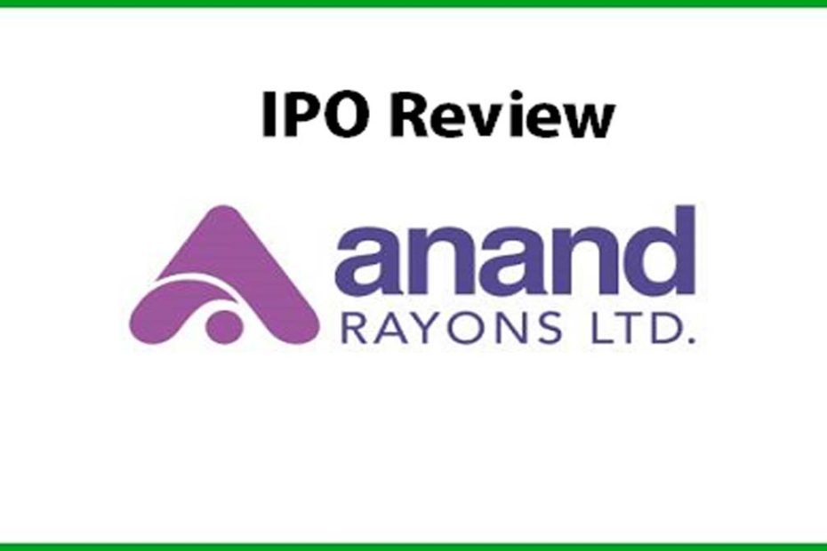 Anand Rayons IPO Review