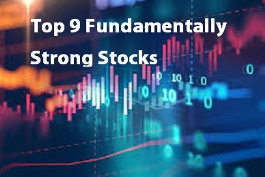 Top 9 Fundamentally Strong Stocks
