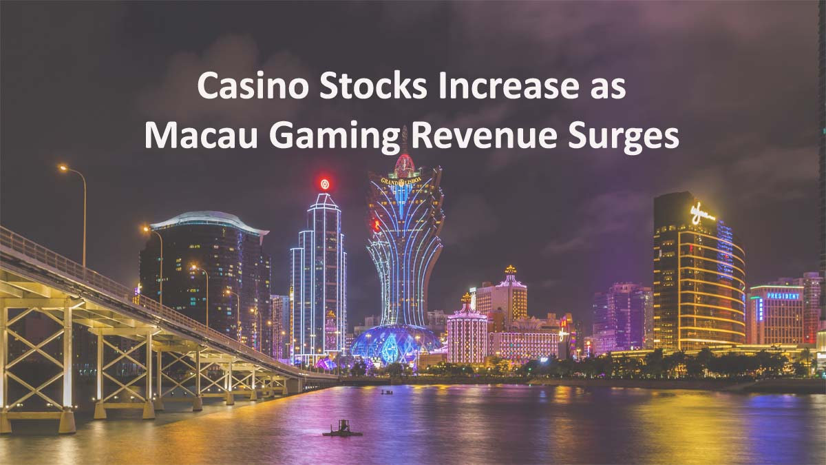 Casino Stocks Increase as Macau Gaming Revenue Surges