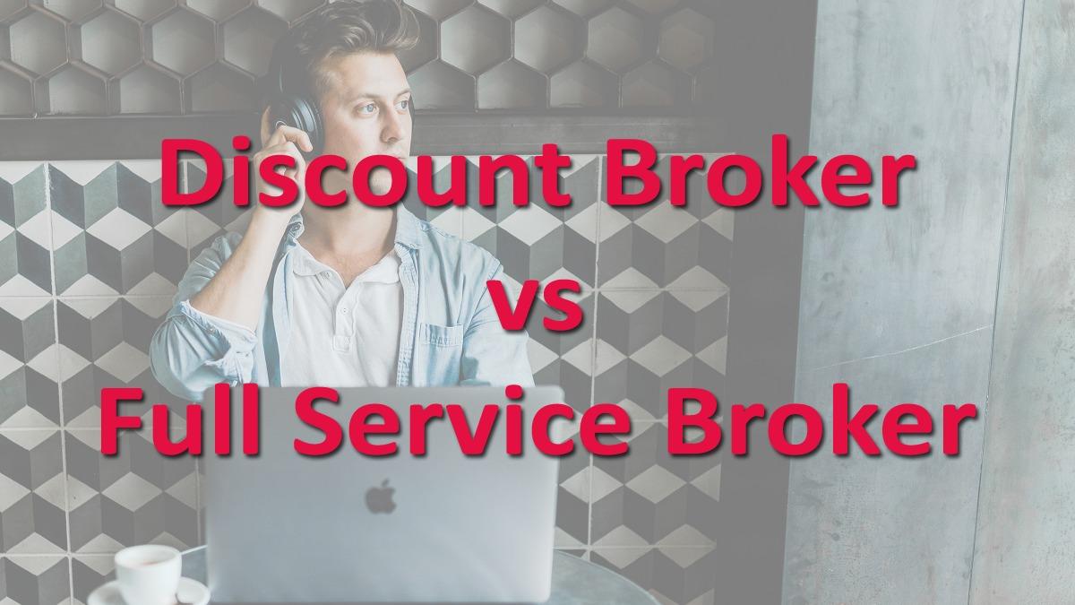 Discount Broker vs Full Service Broker in India