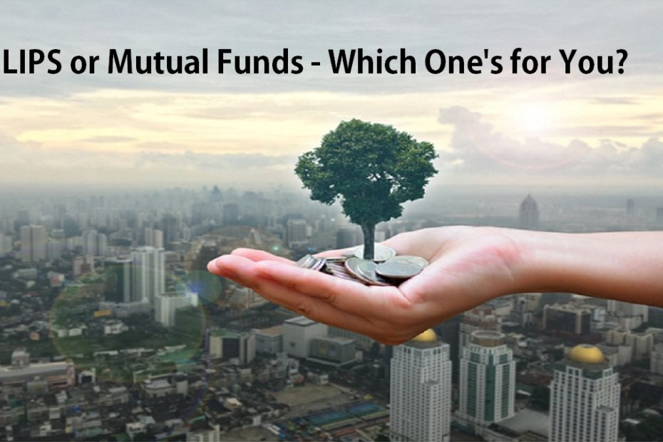 ULIPS or Mutual Funds