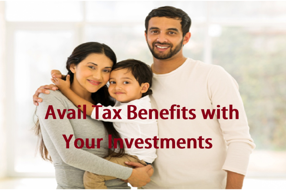 Avail Tax Benefits with Your Investments